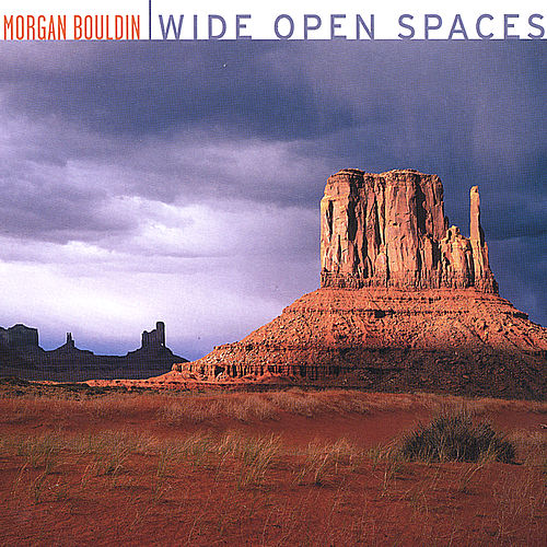 Wide Open Spaces de Morgan Bouldin