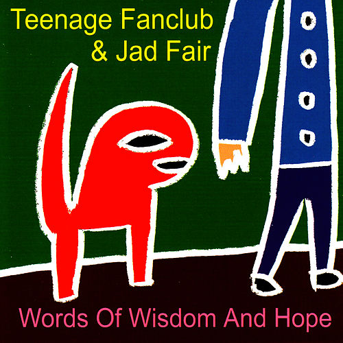 Words Of Wisdom And Hope by Teenage Fanclub