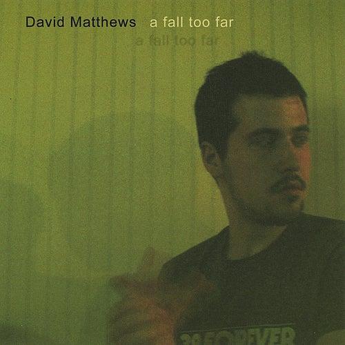 a fall too far de David Matthews