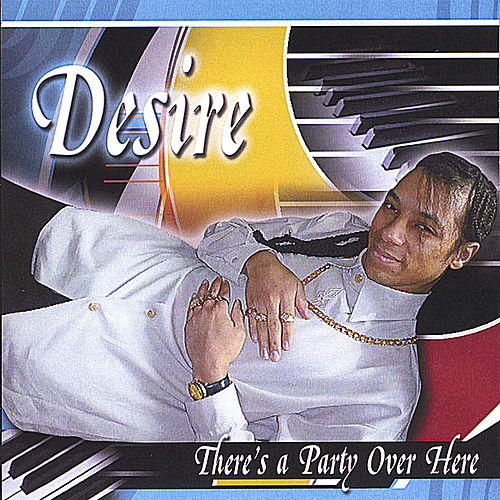 There's A Party Over Here by Desire