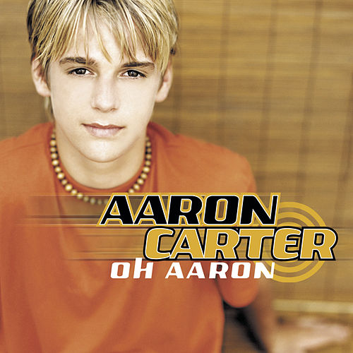Oh Aaron van Aaron Carter