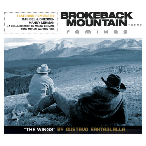 Brokeback Mountain Theme 'The Wings' Remixes de Gustavo Santaolalla