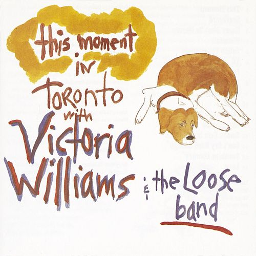 This Moment In Toronto With The Loose Band de Victoria Williams