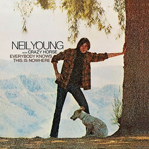 Everybody Knows This Is Nowhere von Neil Young & Crazy Horse