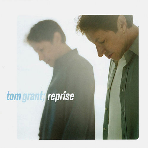 Reprise by Tom Grant
