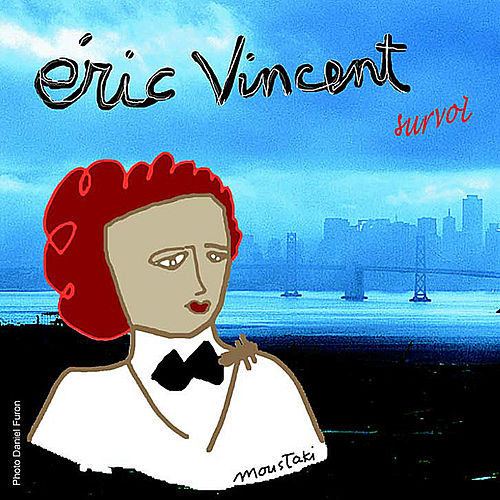 Survol de Eric Vincent