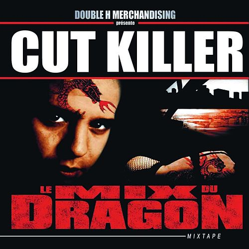 Le mix du dragon (Double H Merchandising présente Cut Killer) de Various Artists