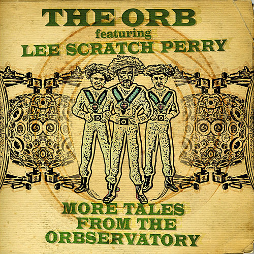 More Tales From The Orbservatory von The Orb