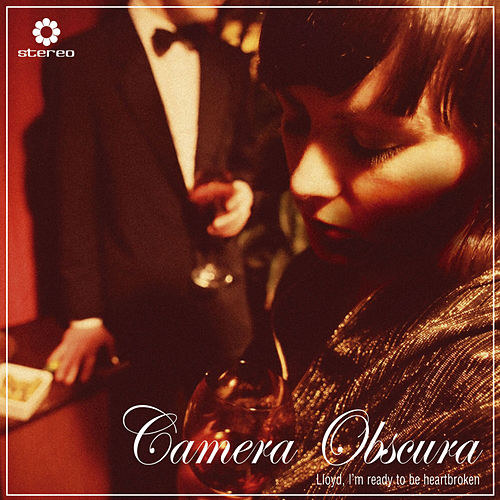 Lloyd, I'm Ready To Be Heartbroken de Camera Obscura