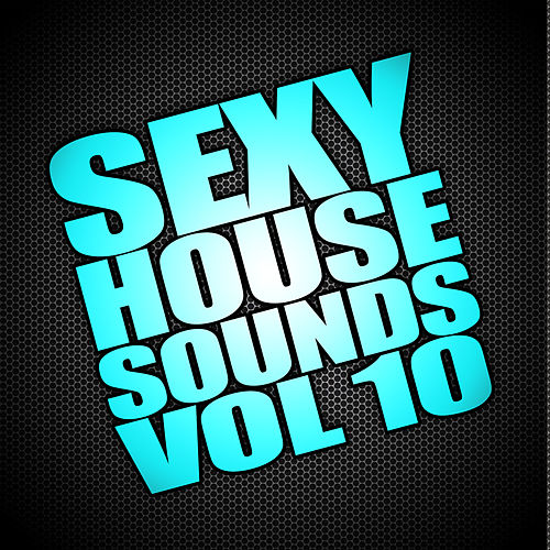 Sexy House Sounds, Vol. 10 de Various Artists