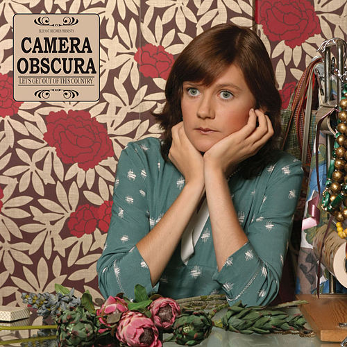 Let's Get Out Of This Country de Camera Obscura