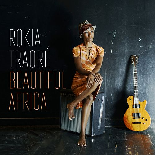 Beautiful Africa by Rokia Traoré