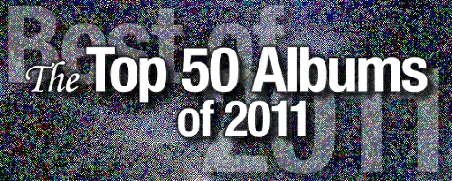 The Top 50 Albums of 2011