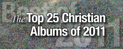 The Top 25 Christian/Gospel Albums of 2011