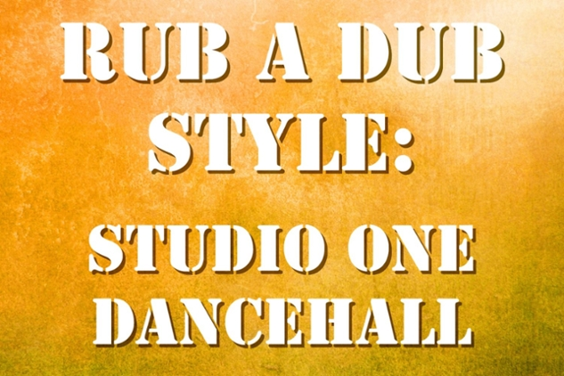 Rub A Dub Style: Studio One Dancehall