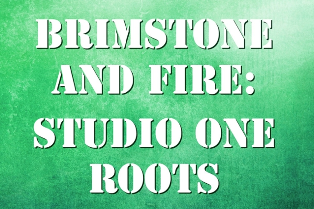 Brimstone and Fire: Studio One Roots