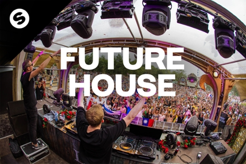 Future House - by Spinnin' Records