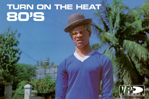 Turn On The Heat - VP Records 1980-1989