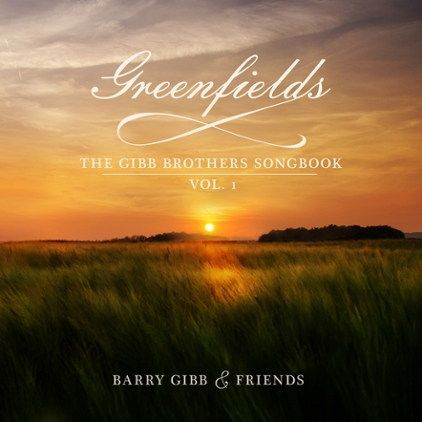 Album Spotlight: Barry Gibb, 'Greenfields: The Gibb Brothers' Songbook (Vol. 1)'