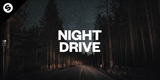 Night Drive - by Spinnin' Records