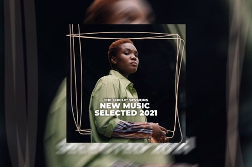 NEW MUSIC SELECTED 2021 || THE CIRCLE° SESSIONS