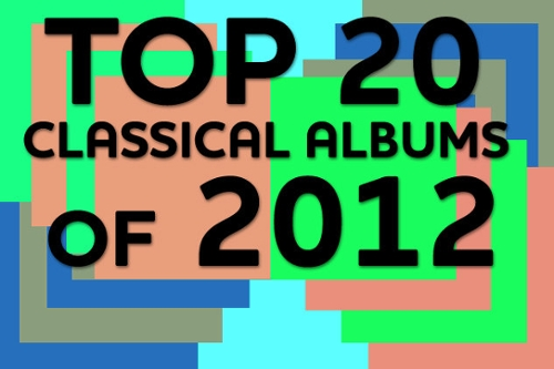 Top 20 Classical Albums of 2012