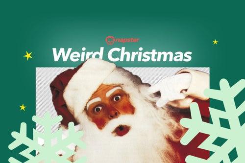 Playlist : Weird Christmas : Napster